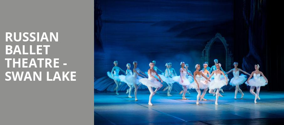 Russian Ballet Theatre Swan Lake, Wagner Noel Performing Arts Center, Midland