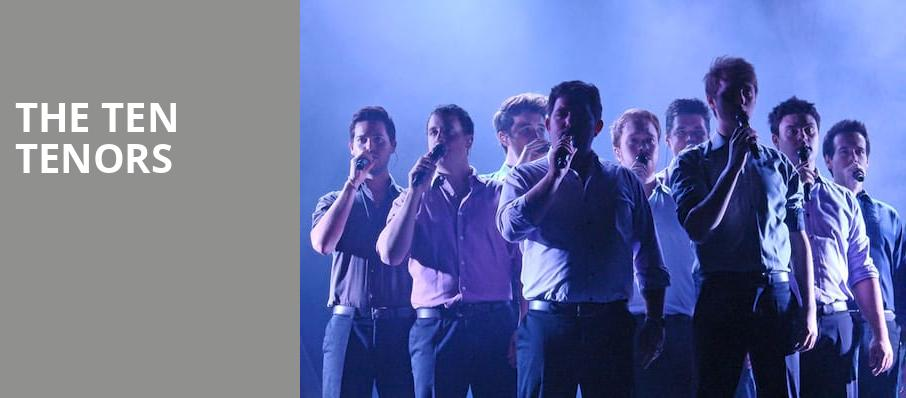 The Ten Tenors, Wagner Noel Performing Arts Center, Midland