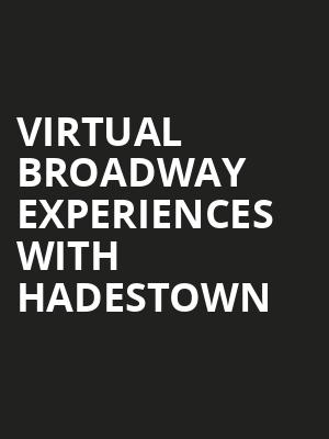 Virtual Broadway Experiences with HADESTOWN, Virtual Experiences for Midland, Midland