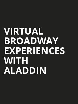 Virtual Broadway Experiences with ALADDIN, Virtual Experiences for Midland, Midland